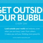 Get Outside Your Bubble